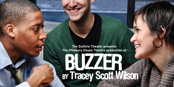 The Guthrie Theater presents/ The Pillsbury House Theatre production of BUZZER by Tracey Scott Wilson