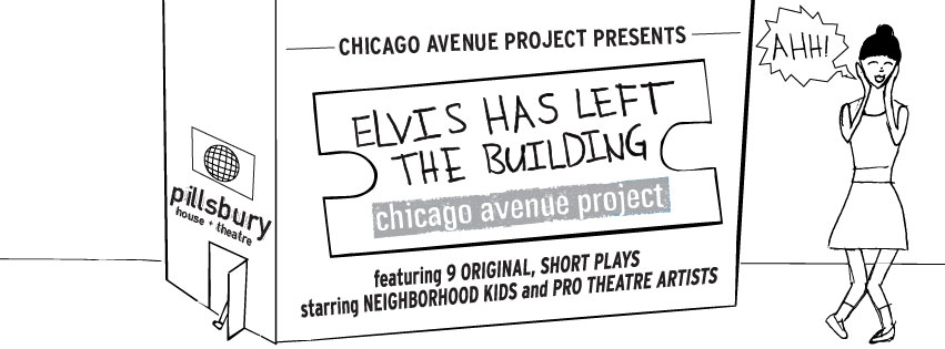 Chicago Avenue Project presents Elvis Has Left the Building