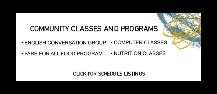 Community Classes and Programs: English Conversation group; Computer Classes; Fare for All Food Program; Click for schedule listings